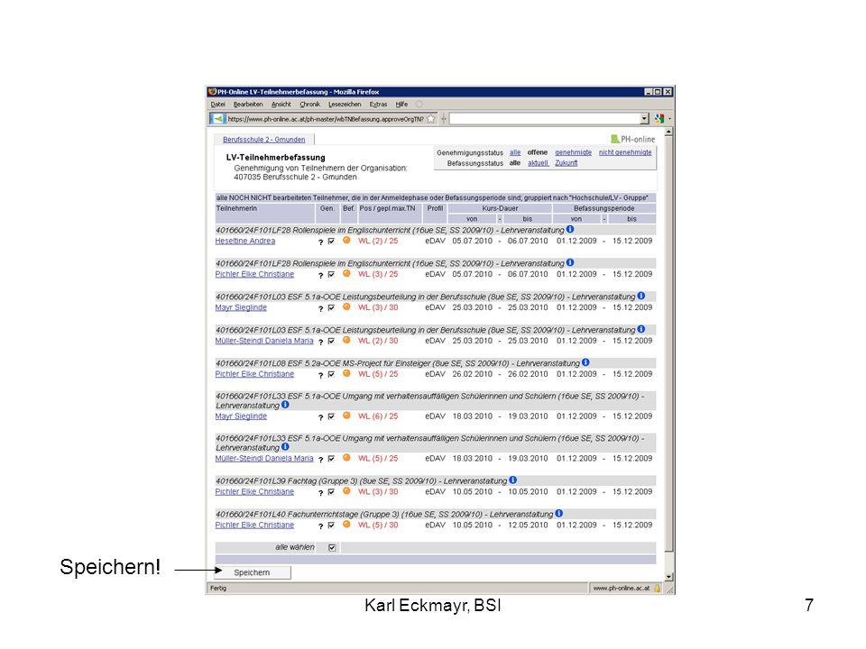 Karl Eckmayr, BSI8 Alle Kursteilnehmer haben ein grünes Hakerl, das heißt, alle Kursteilnahmen wurden genehmigt.