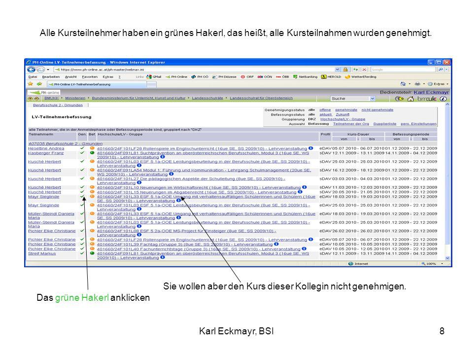 Karl Eckmayr, BSI9 NICHT genehmigen auswählen und Speichern