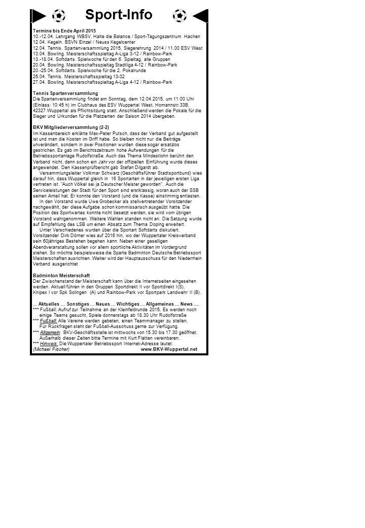 Termine bis Ende April 2015 10.-12.04. Lehrgang WBSV. Halte die Balance / Sport-Tagungszentrum Hachen 12.04. Kegeln. BSVN Einzel / Neuss Kegelcenter 1