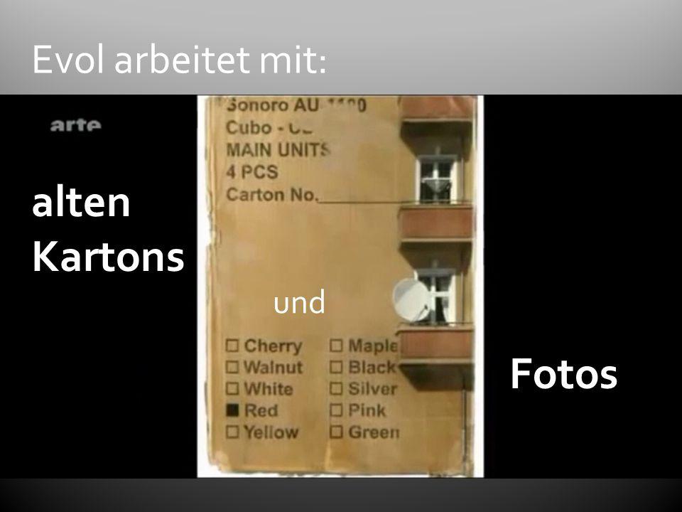 Evol arbeitet mit: alten Kartons Fotos und