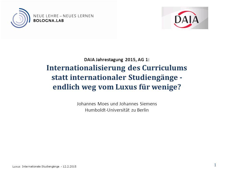 DAIA Jahrestagung 2015, AG 1: Internationalisierung des Curriculums statt internationaler Studiengänge - endlich weg vom Luxus für wenige.