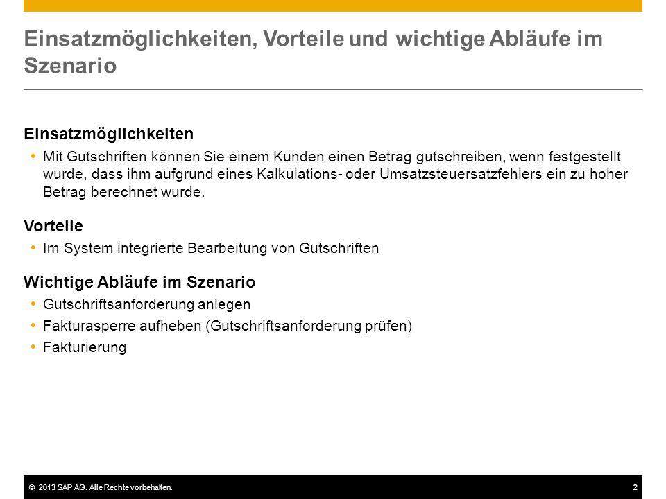 ©2013 SAP AG. Alle Rechte vorbehalten.2 Einsatzmöglichkeiten, Vorteile und wichtige Abläufe im Szenario Einsatzmöglichkeiten  Mit Gutschriften können