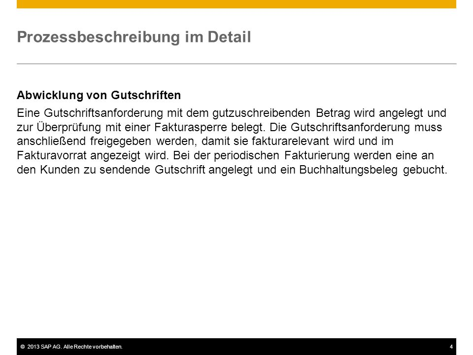 ©2013 SAP AG. Alle Rechte vorbehalten.4 Prozessbeschreibung im Detail Abwicklung von Gutschriften Eine Gutschriftsanforderung mit dem gutzuschreibende