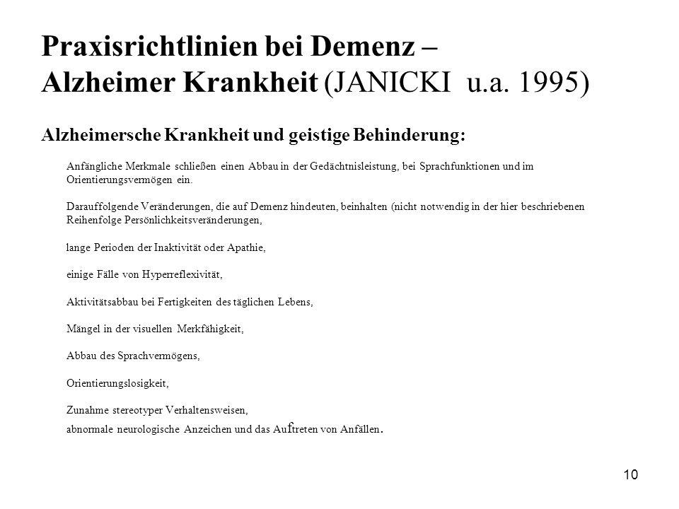 10 Praxisrichtlinien bei Demenz – Alzheimer Krankheit (JANICKI u.a. 1995) Alzheimersche Krankheit und geistige Behinderung: Anfängliche Merkmale schli