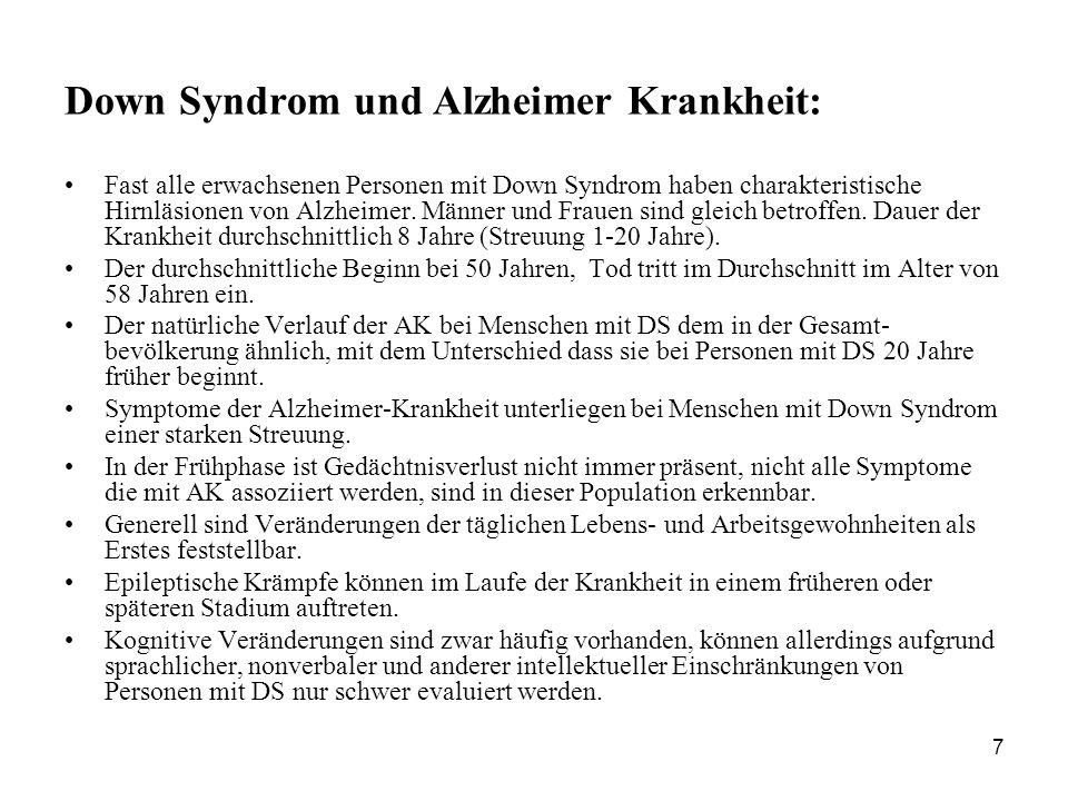 7 Down Syndrom und Alzheimer Krankheit: Fast alle erwachsenen Personen mit Down Syndrom haben charakteristische Hirnläsionen von Alzheimer. Männer und