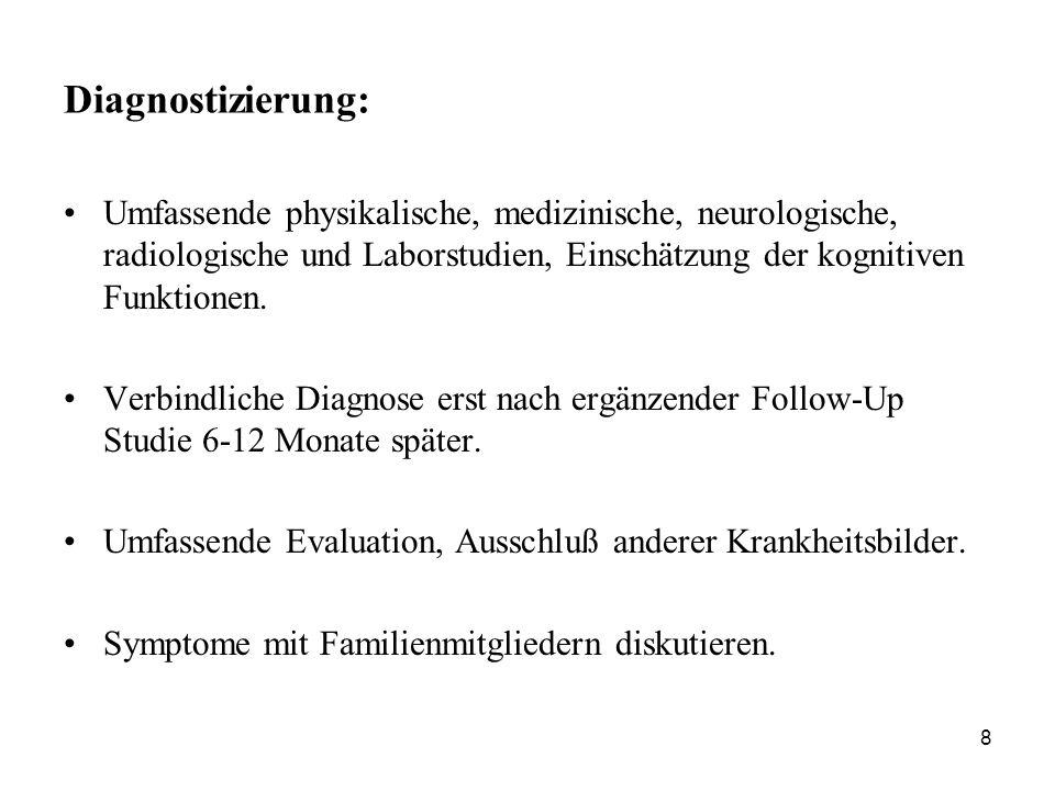 8 Diagnostizierung: Umfassende physikalische, medizinische, neurologische, radiologische und Laborstudien, Einschätzung der kognitiven Funktionen. Ver