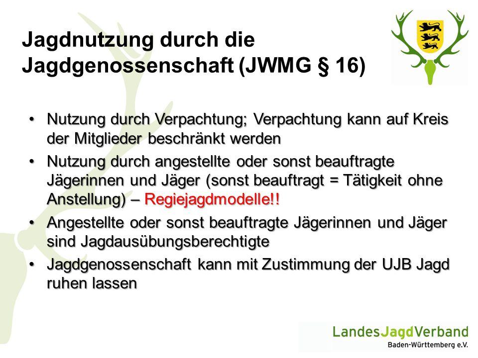 Jagdnutzung durch die Jagdgenossenschaft (JWMG § 16) Nutzung durch Verpachtung; Verpachtung kann auf Kreis der Mitglieder beschränkt werdenNutzung dur