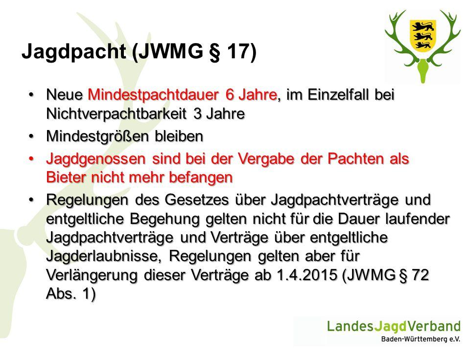 Jagdpacht (JWMG § 17) Neue Mindestpachtdauer 6 Jahre, im Einzelfall bei Nichtverpachtbarkeit 3 JahreNeue Mindestpachtdauer 6 Jahre, im Einzelfall bei