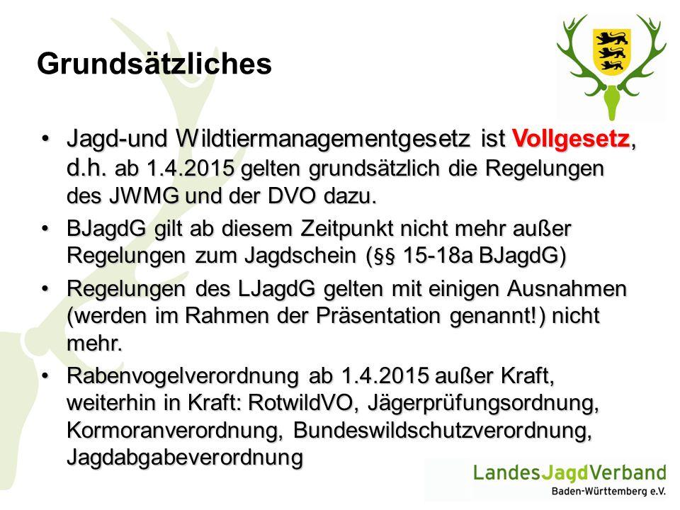 Grundsätzliches Jagd-und Wildtiermanagementgesetz ist Vollgesetz, d.h. ab 1.4.2015 gelten grundsätzlich die Regelungen des JWMG und der DVO dazu.Jagd-
