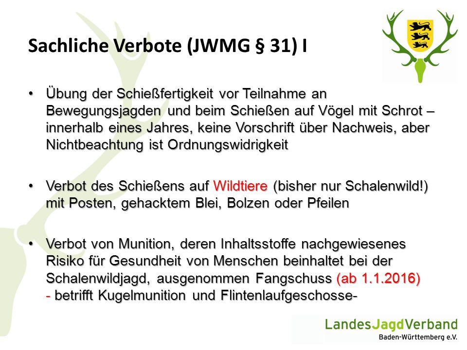 Sachliche Verbote (JWMG § 31) I Übung der Schießfertigkeit vor Teilnahme an Bewegungsjagden und beim Schießen auf Vögel mit Schrot – innerhalb eines J