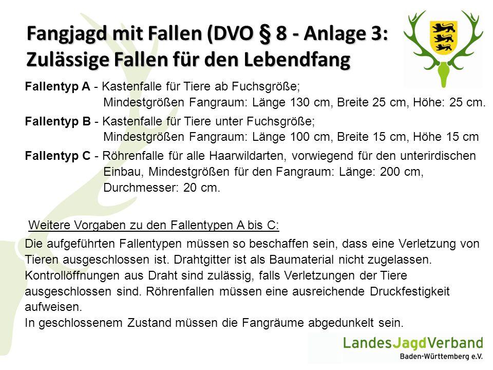 Fangjagd mit Fallen (DVO § 8 - Anlage 3: Zulässige Fallen für den Lebendfang Fallentyp A - Kastenfalle für Tiere ab Fuchsgröße; Mindestgrößen Fangraum