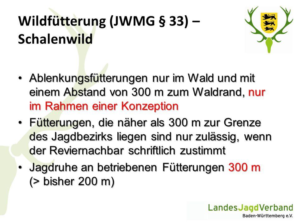 Wildfütterung (JWMG § 33) – Schalenwild Ablenkungsfütterungen nur im Wald und mit einem Abstand von 300 m zum Waldrand, nur im Rahmen einer Konzeption