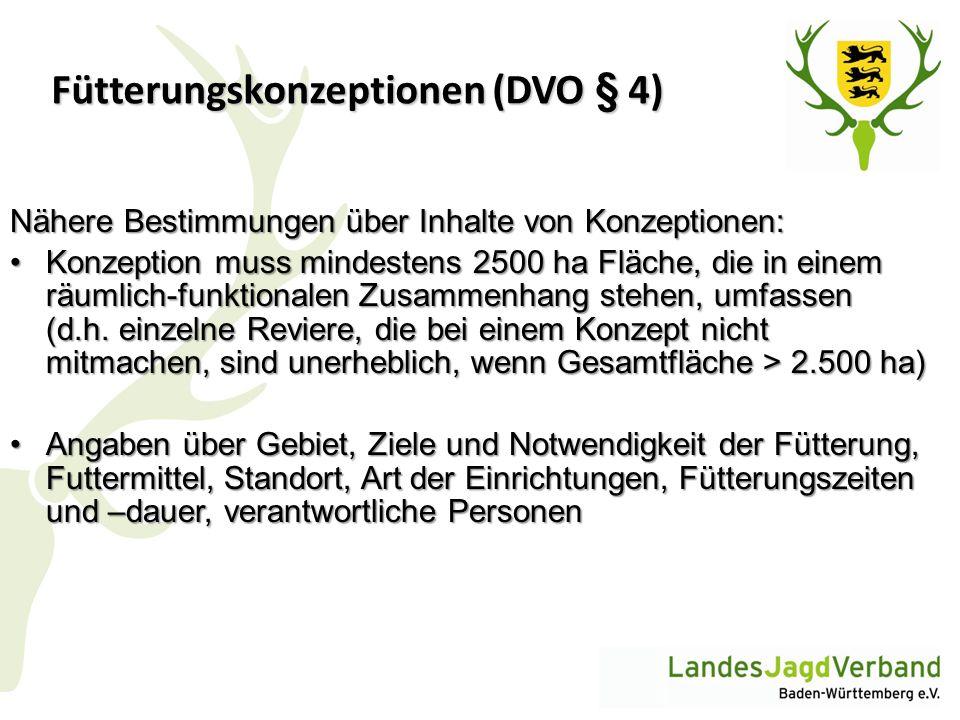 Fütterungskonzeptionen (DVO § 4) Nähere Bestimmungen über Inhalte von Konzeptionen: Konzeption muss mindestens 2500 ha Fläche, die in einem räumlich-f