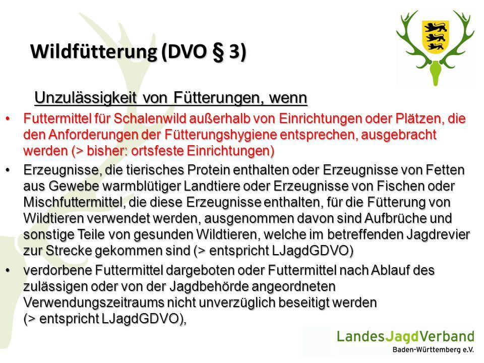 Wildfütterung (DVO § 3) Unzulässigkeit von Fütterungen, wenn Futtermittel für Schalenwild außerhalb von Einrichtungen oder Plätzen, die den Anforderun