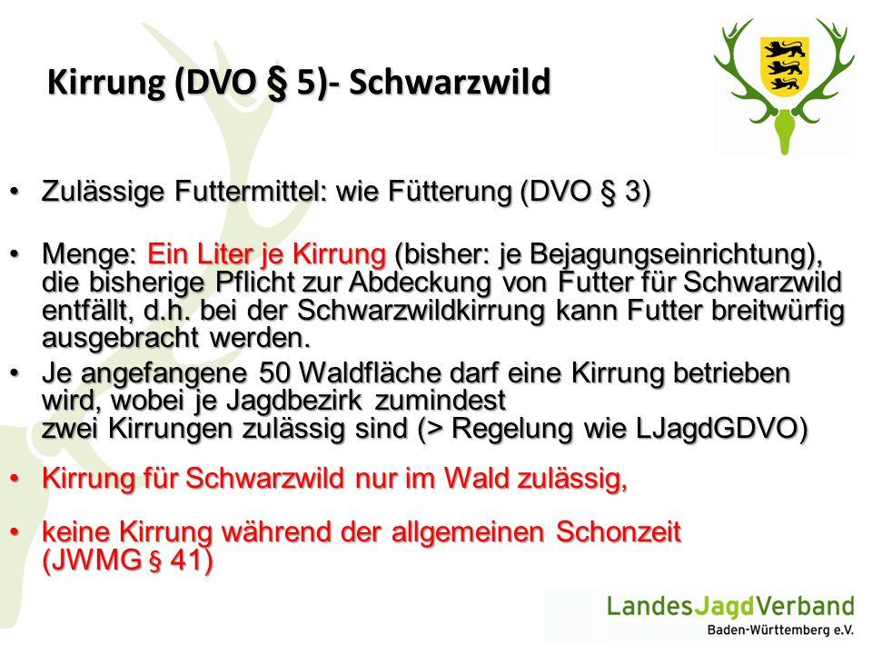 Kirrung (DVO § 5)- Schwarzwild Zulässige Futtermittel: wie Fütterung (DVO § 3)Zulässige Futtermittel: wie Fütterung (DVO § 3) Menge: Ein Liter je Kirr