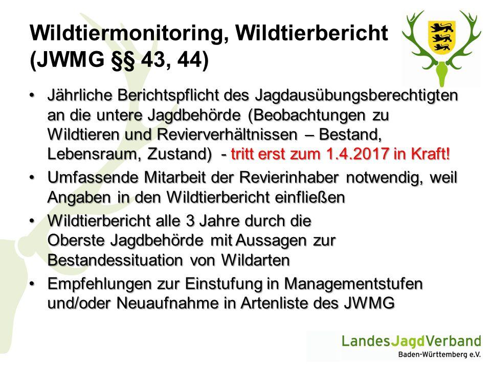Wildtiermonitoring, Wildtierbericht (JWMG §§ 43, 44) Jährliche Berichtspflicht des Jagdausübungsberechtigten an die untere Jagdbehörde (Beobachtungen