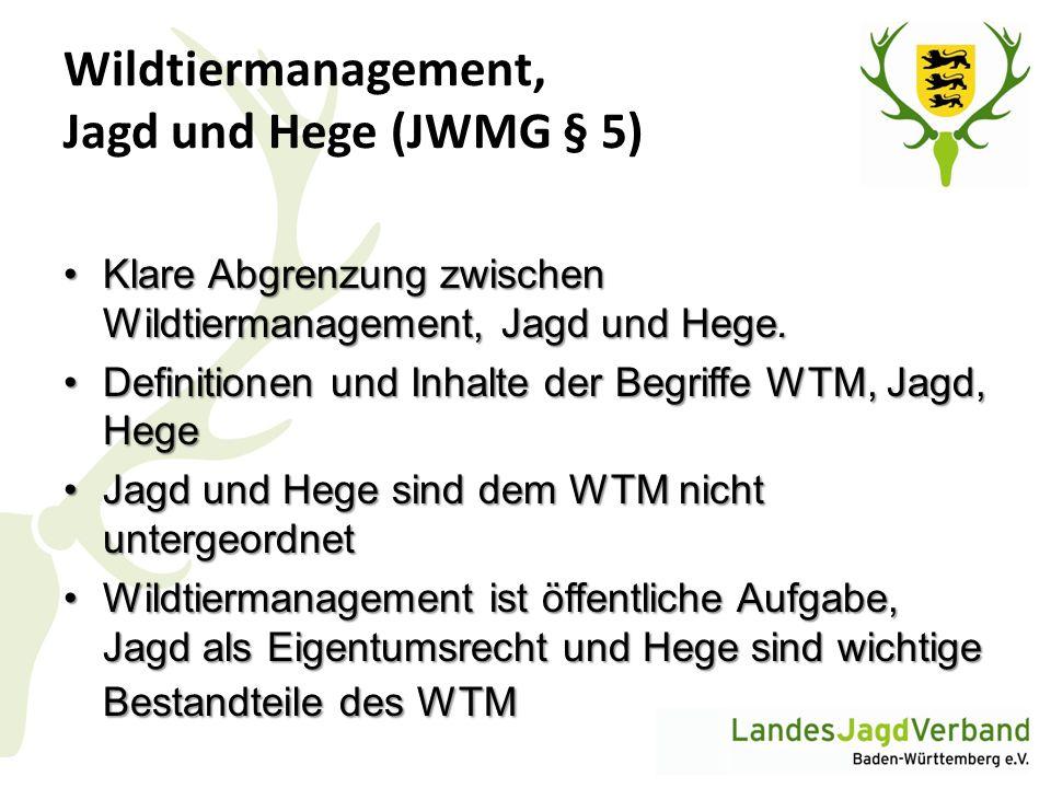 Wildtiermanagement, Jagd und Hege (JWMG § 5) Klare Abgrenzung zwischen Wildtiermanagement, Jagd und Hege.Klare Abgrenzung zwischen Wildtiermanagement,