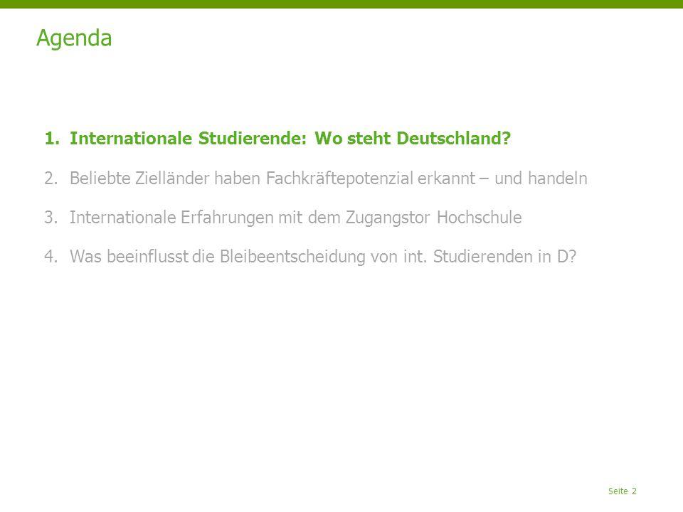 Seite 2 Agenda 1.Internationale Studierende: Wo steht Deutschland? 2.Beliebte Zielländer haben Fachkräftepotenzial erkannt – und handeln 3.Internation