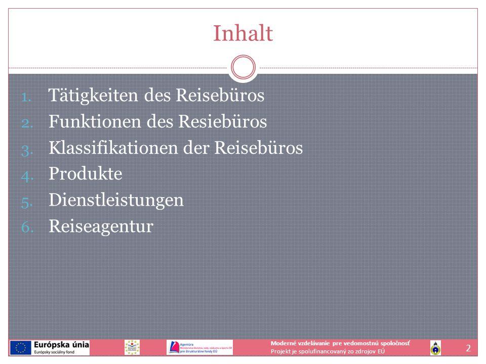 Inhalt 1. Tätigkeiten des Reisebüros 2. Funktionen des Resiebüros 3.