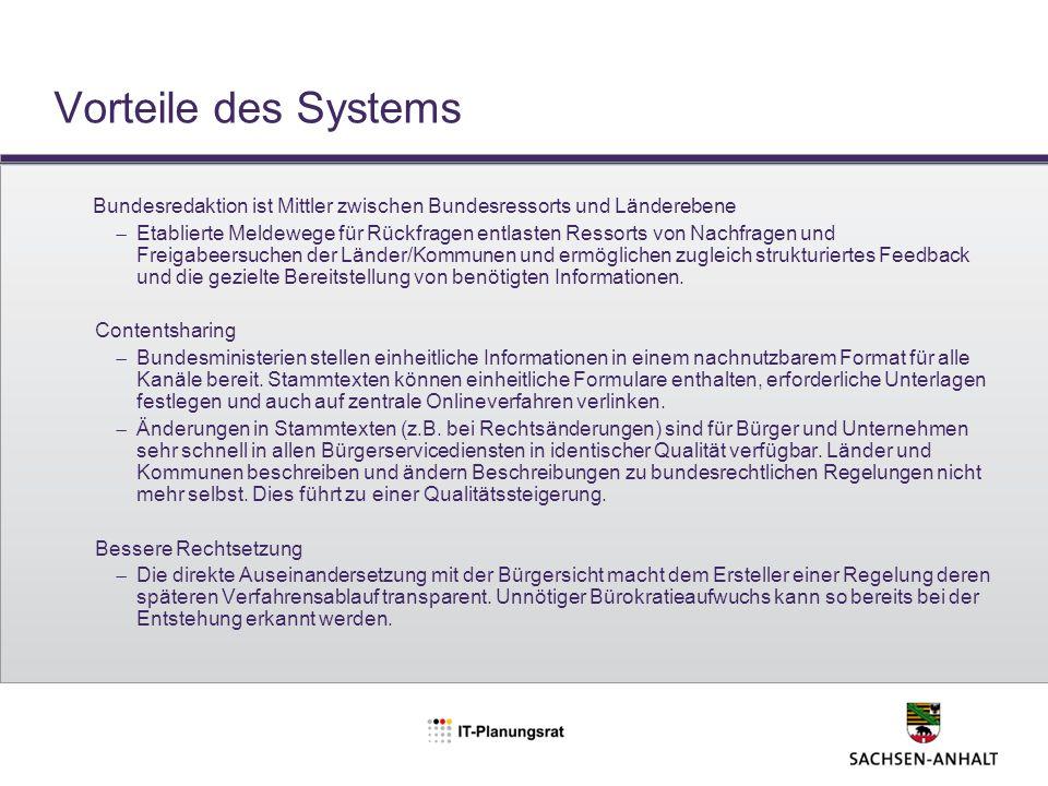 Vorteile des Systems Bundesredaktion ist Mittler zwischen Bundesressorts und Länderebene  Etablierte Meldewege für Rückfragen entlasten Ressorts von