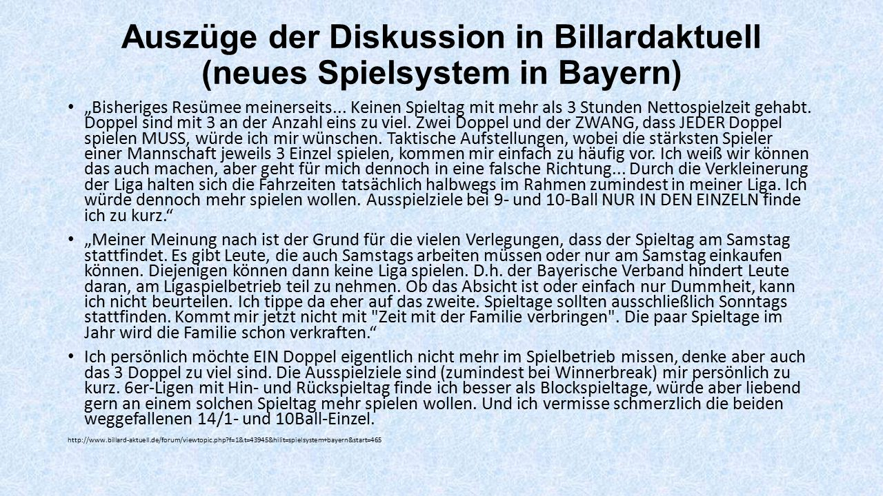 """Auszüge der Diskussion in Billardaktuell (neues Spielsystem in Bayern) """"Bisheriges Resümee meinerseits... Keinen Spieltag mit mehr als 3 Stunden Netto"""