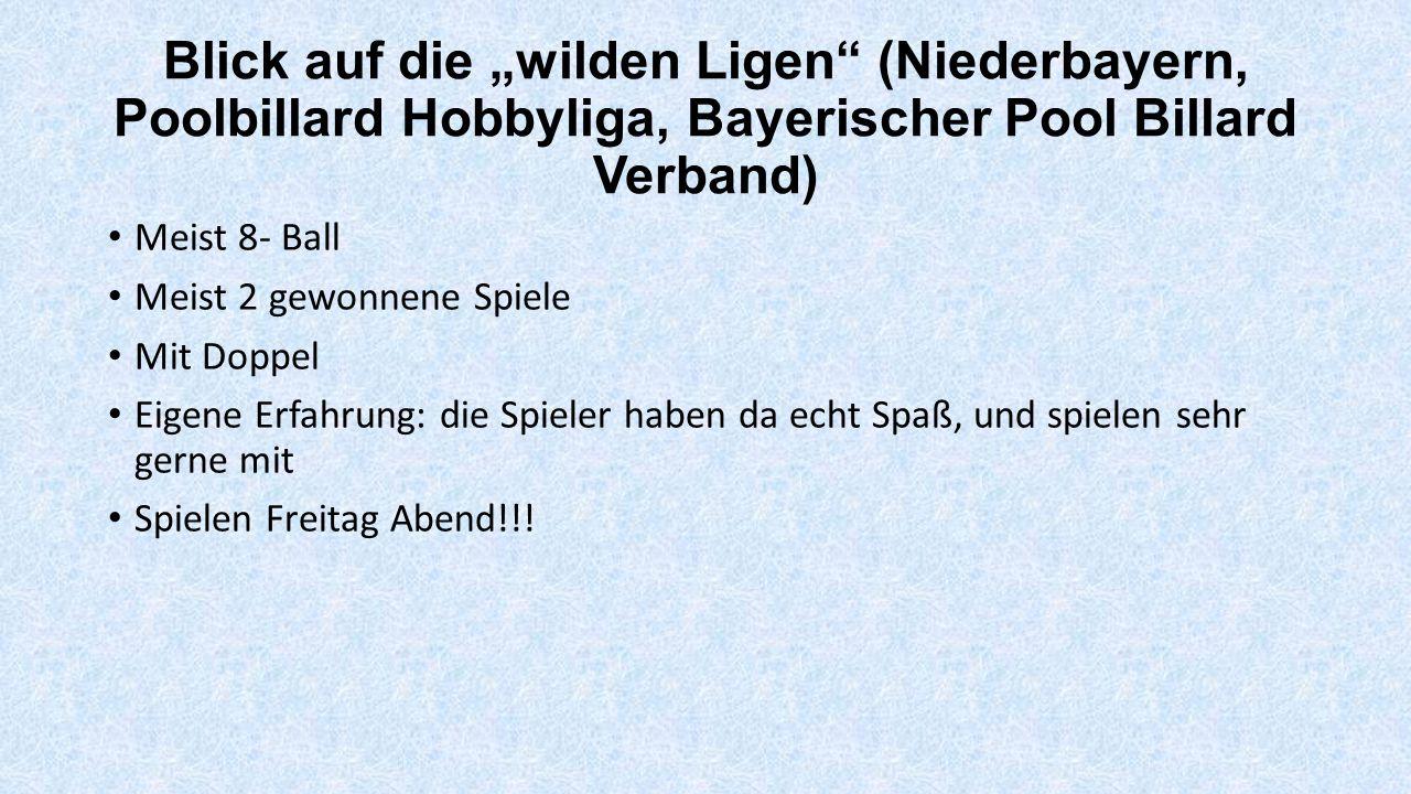 """Blick auf die """"wilden Ligen"""" (Niederbayern, Poolbillard Hobbyliga, Bayerischer Pool Billard Verband) Meist 8- Ball Meist 2 gewonnene Spiele Mit Doppel"""