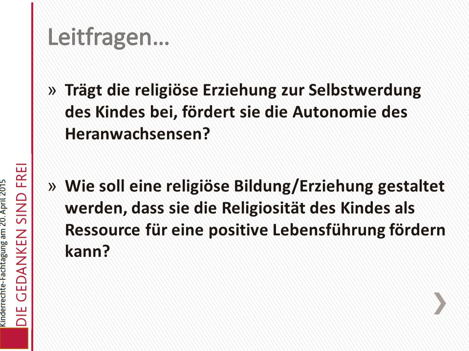 » Trägt die religiöse Erziehung zur Selbstwerdung des Kindes bei, fördert sie die Autonomie des Heranwachsensen? » Wie soll eine religiöse Bildung/Erz