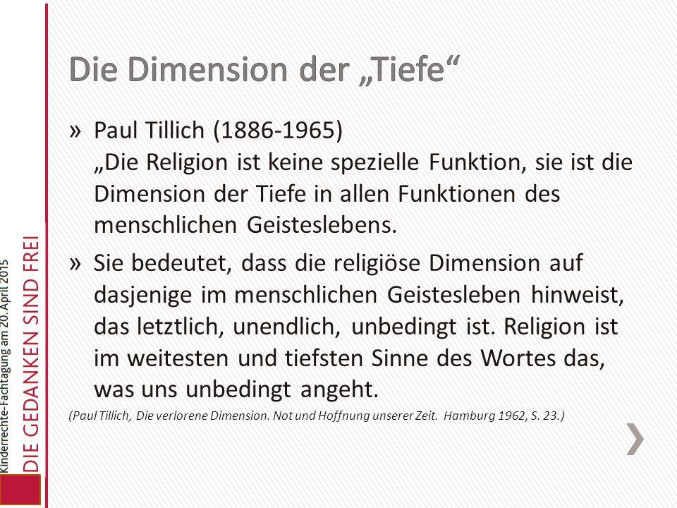 """» Paul Tillich (1886-1965) """"Die Religion ist keine spezielle Funktion, sie ist die Dimension der Tiefe in allen Funktionen des menschlichen Geistesleb"""