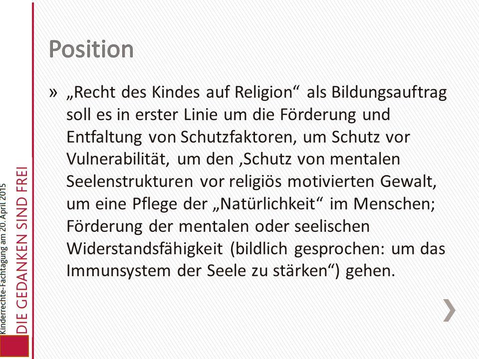 """» """"Recht des Kindes auf Religion"""" als Bildungsauftrag soll es in erster Linie um die Förderung und Entfaltung von Schutzfaktoren, um Schutz vor Vulner"""