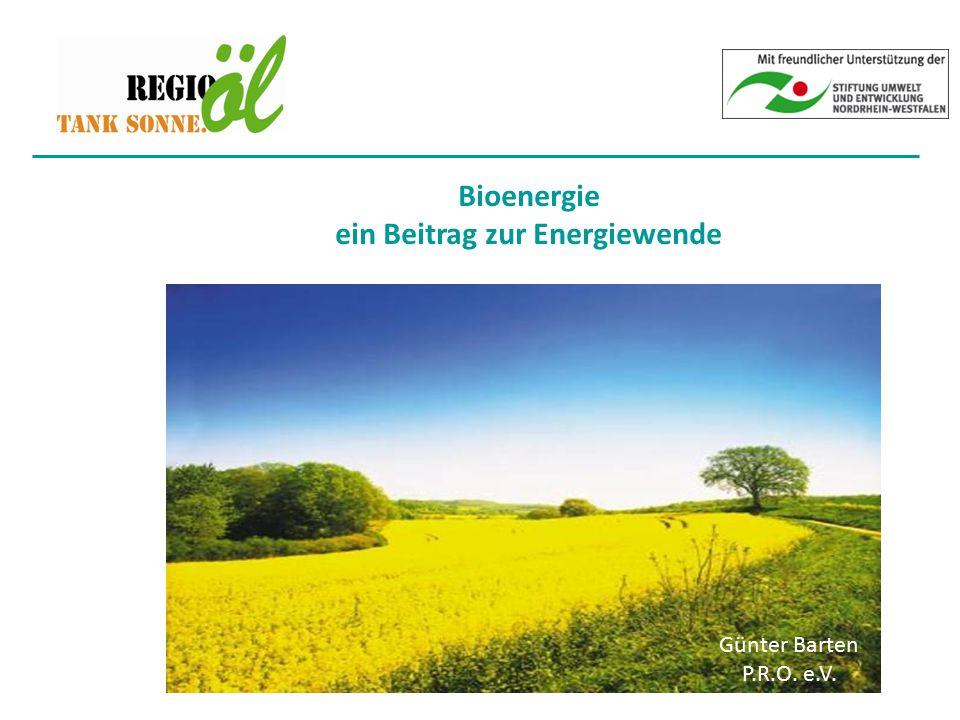 Bioenergie ein Beitrag zur Energiewende Günter Barten P.R.O. e.V.