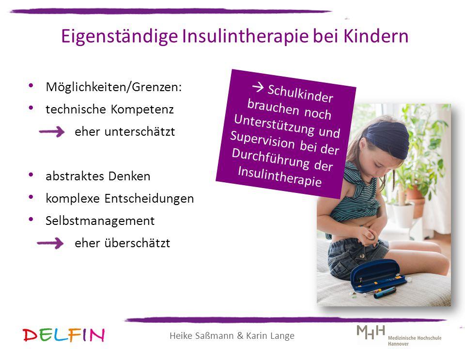 Heike Saßmann & Karin Lange Eigenständige Insulintherapie bei Kindern Möglichkeiten/Grenzen: technische Kompetenz eher unterschätzt abstraktes Denken