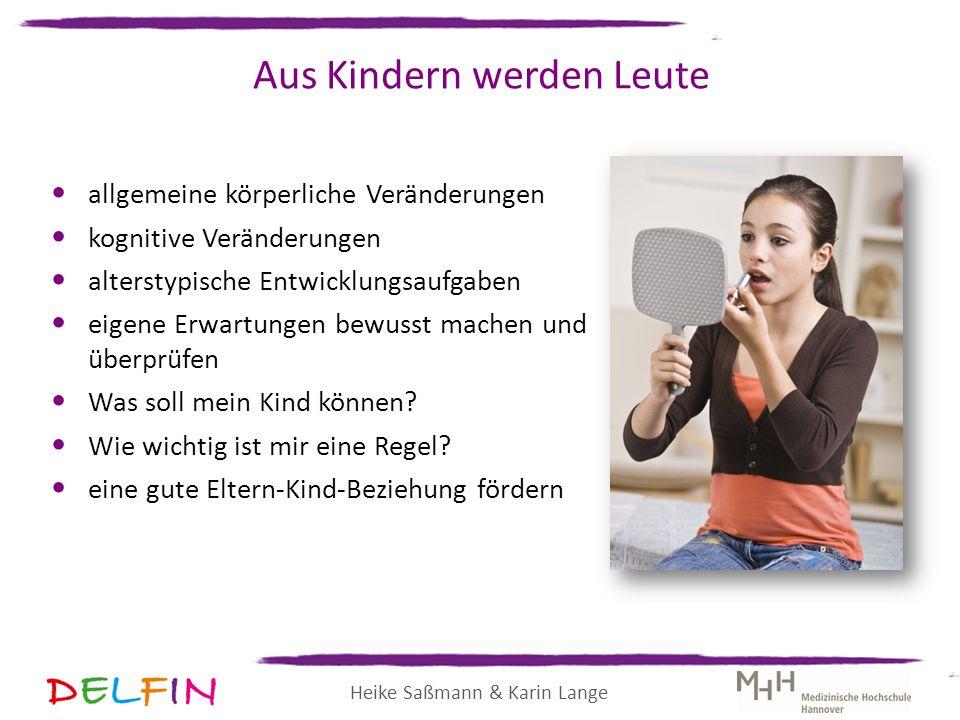 Heike Saßmann & Karin Lange Aus Kindern werden Leute allgemeine körperliche Veränderungen kognitive Veränderungen alterstypische Entwicklungsaufgaben
