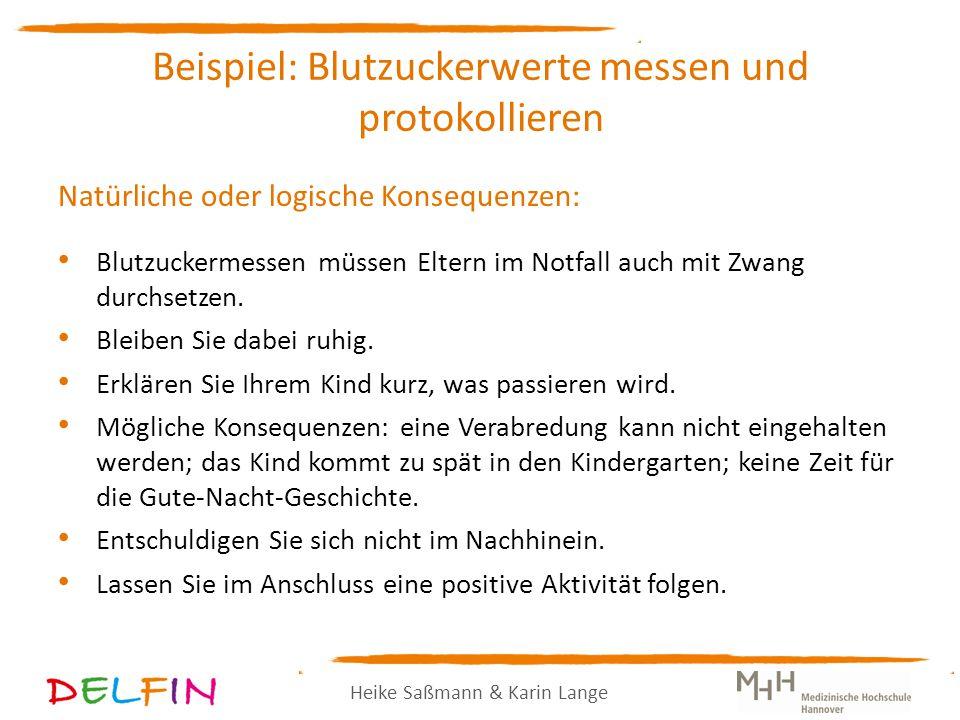 Heike Saßmann & Karin Lange Natürliche oder logische Konsequenzen: Blutzuckermessen müssen Eltern im Notfall auch mit Zwang durchsetzen.