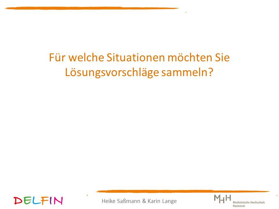 Heike Saßmann & Karin Lange Für welche Situationen möchten Sie Lösungsvorschläge sammeln.