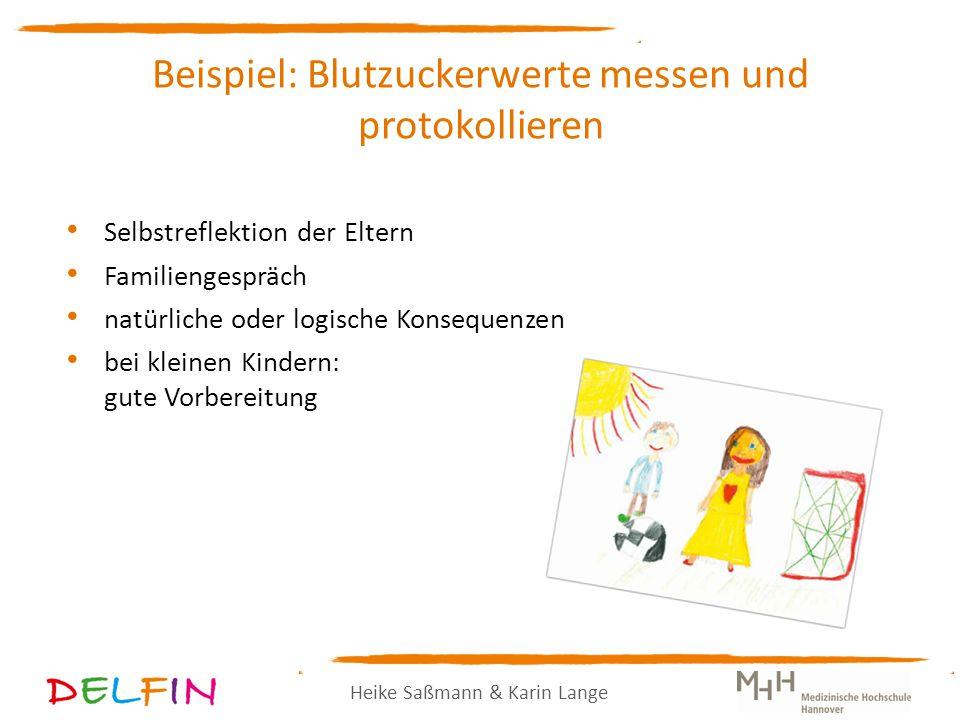 Heike Saßmann & Karin Lange Beispiel: Blutzuckerwerte messen und protokollieren Selbstreflektion der Eltern Familiengespräch natürliche oder logische Konsequenzen bei kleinen Kindern: gute Vorbereitung