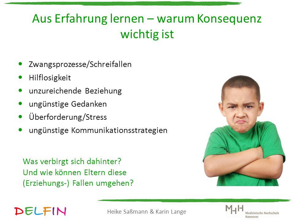 Heike Saßmann & Karin Lange Warum Konsequenz so wichtig ist Kinder lernen in jeder (Erziehungs-) Situation.
