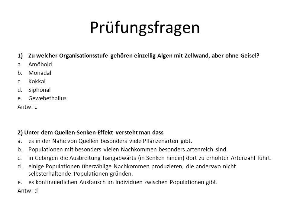 Prüfungsfragen 1)Zu welcher Organisationsstufe gehören einzellig Algen mit Zellwand, aber ohne Geisel? a.Amöboid b.Monadal c.Kokkal d.Siphonal e.Geweb