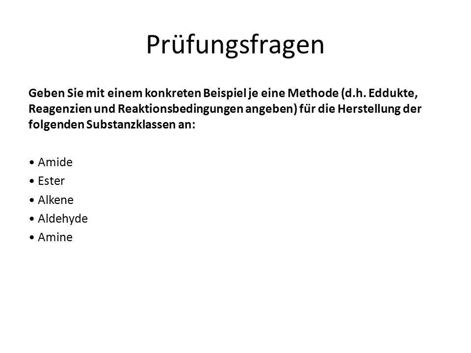 Geben Sie mit einem konkreten Beispiel je eine Methode (d.h. Eddukte, Reagenzien und Reaktionsbedingungen angeben) für die Herstellung der folgenden