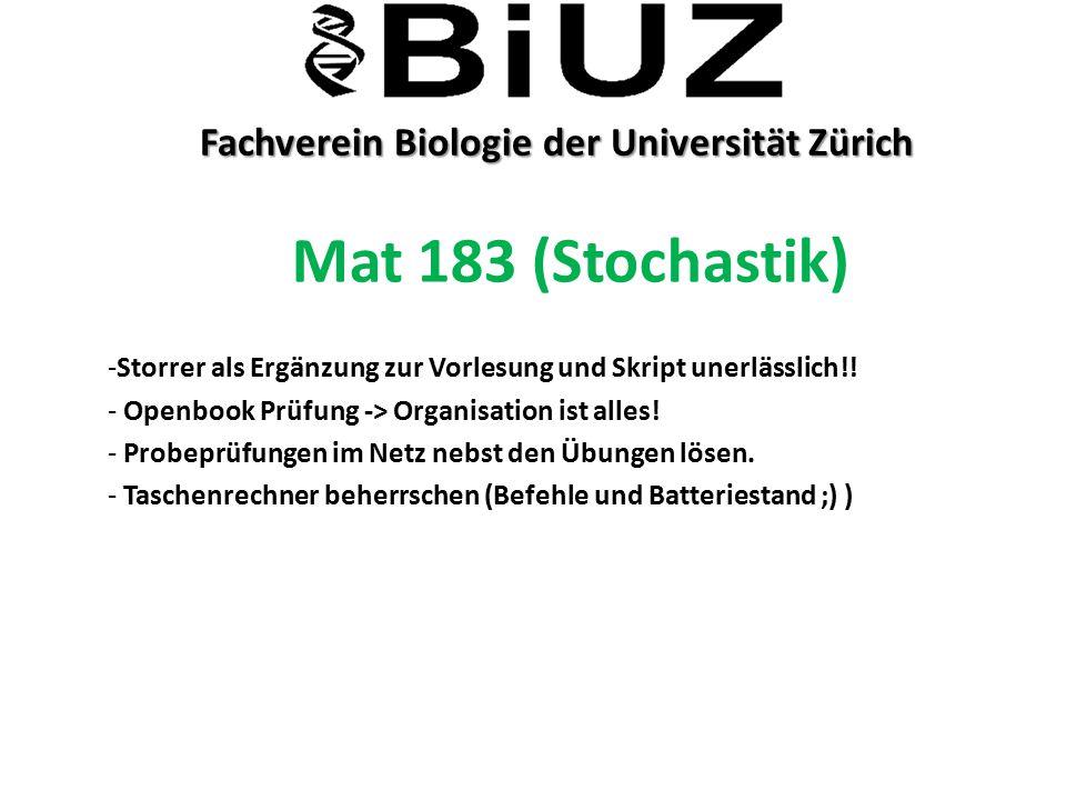 Fachverein Biologie der Universität Zürich Fachverein Biologie der Universität Zürich Mat 183 (Stochastik) -Storrer als Ergänzung zur Vorlesung und Sk