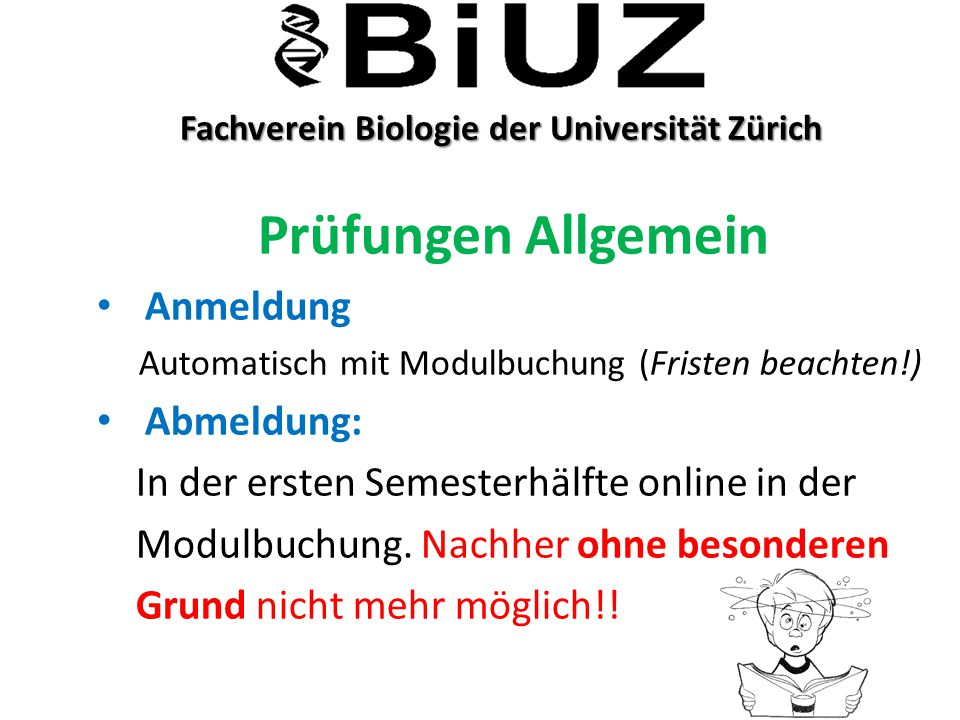 Fachverein Biologie der Universität Zürich Fachverein Biologie der Universität Zürich Prüfungen Allgemein Anmeldung Automatisch mit Modulbuchung (Fris
