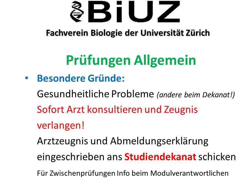 Fachverein Biologie der Universität Zürich Fachverein Biologie der Universität Zürich Prüfungen Allgemein Besondere Gründe: Gesundheitliche Probleme (