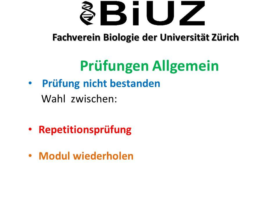 Fachverein Biologie der Universität Zürich Fachverein Biologie der Universität Zürich Prüfungen Allgemein Prüfung nicht bestanden Wahl zwischen: Repet