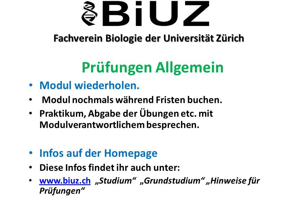 Fachverein Biologie der Universität Zürich Fachverein Biologie der Universität Zürich Prüfungen Allgemein Modul wiederholen. Modul nochmals während Fr