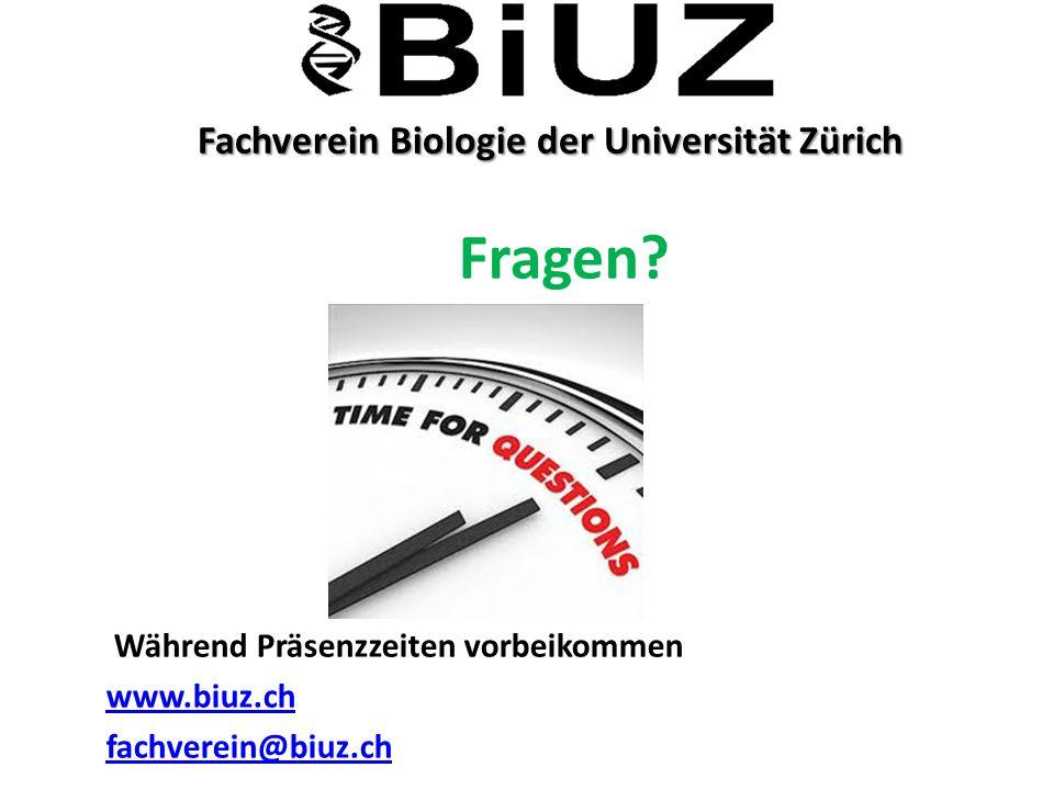 Fachverein Biologie der Universität Zürich Fachverein Biologie der Universität Zürich Fragen? Während Präsenzzeiten vorbeikommen www.biuz.ch fachverei