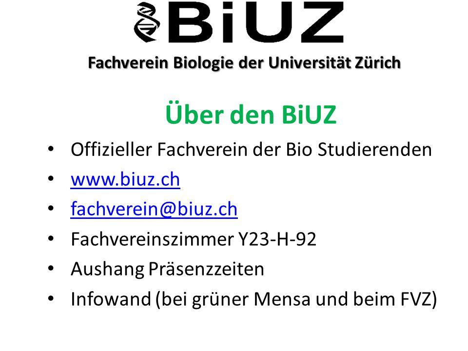 Fachverein Biologie der Universität Zürich Fachverein Biologie der Universität Zürich Über den BiUZ Offizieller Fachverein der Bio Studierenden www.bi