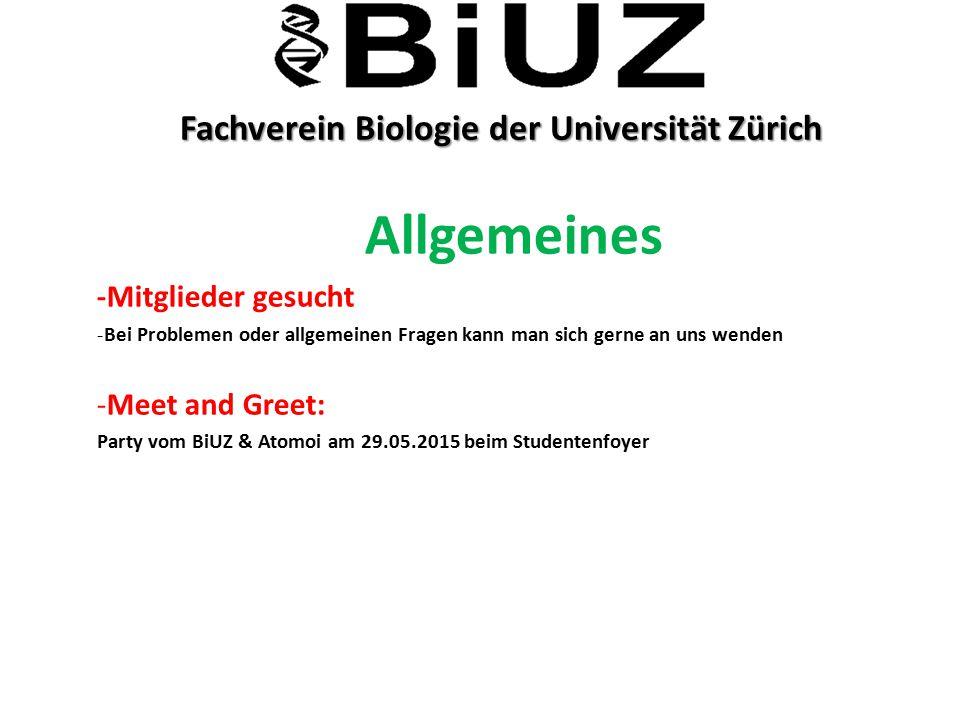 Fachverein Biologie der Universität Zürich Fachverein Biologie der Universität Zürich Allgemeines -Mitglieder gesucht -Bei Problemen oder allgemeinen