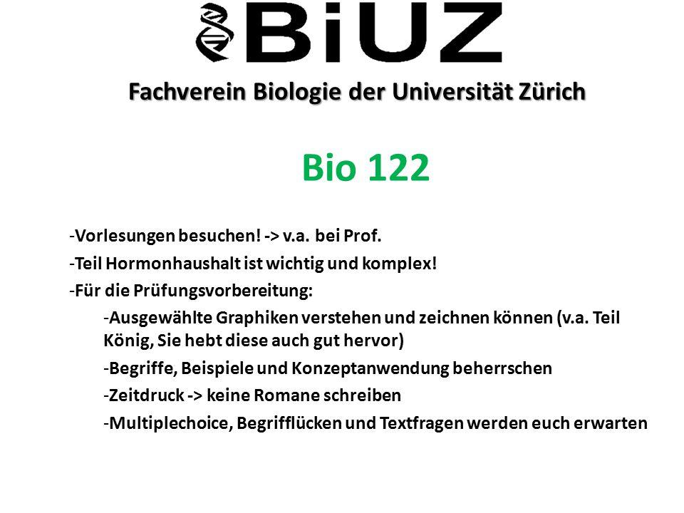 Fachverein Biologie der Universität Zürich Fachverein Biologie der Universität Zürich Bio 122 -Vorlesungen besuchen! -> v.a. bei Prof. -Teil Hormonhau