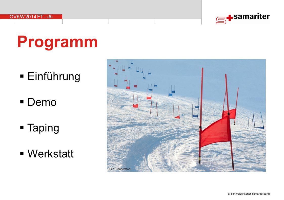 OVKW 2014 FT - 4 © Schweizerischer Samariterbund Programm  Einführung  Demo  Taping  Werkstatt Bild: Shutterstock