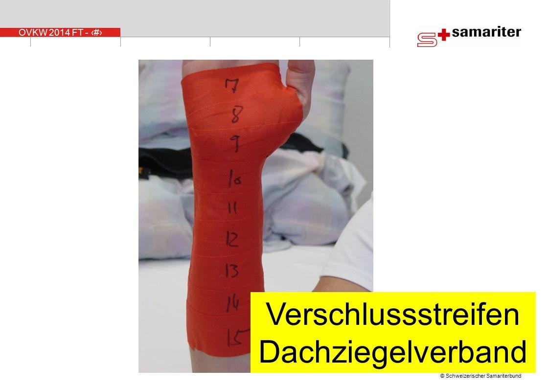 OVKW 2014 FT - 41 © Schweizerischer Samariterbund Verschlussstreifen Dachziegelverband