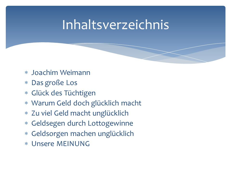  Joachim Weimann  Das große Los  Glück des Tüchtigen  Warum Geld doch glücklich macht  Zu viel Geld macht unglücklich  Geldsegen durch Lottogewi